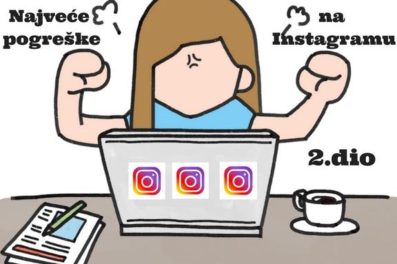najvece-pogreske-na-instagramu-2-dio