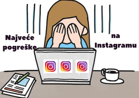 Najveće pogreške na Instagramu